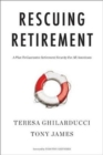 Rescuing Retirement : A Plan to Guarantee Retirement Security for All Americans - Book