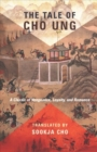 The Tale of Cho Ung : A Classic of Vengeance, Loyalty, and Romance - Book