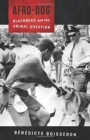 Afro-Dog : Blackness and the Animal Question - Book
