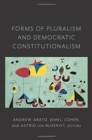Forms of Pluralism and Democratic Constitutionalism - Book
