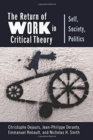 The Return of Work in Critical Theory : Self, Society, Politics - Book