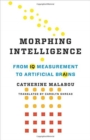 Morphing Intelligence : From IQ Measurement to Artificial Brains - Book