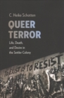 Queer Terror : Life, Death, and Desire in the Settler Colony - Book