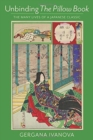 Unbinding The Pillow Book : The Many Lives of a Japanese Classic - Book