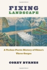 Fixing Landscape : A Techno-Poetic History of China's Three Gorges - Book