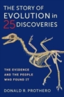 The Story of Evolution in 25 Discoveries : The Evidence and the People Who Found It - Book