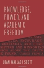 Knowledge, Power, and Academic Freedom - Book