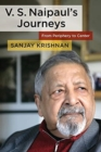 V. S. Naipaul's Journeys : From Periphery to Center - Book