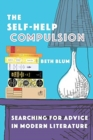 The Self-Help Compulsion : Searching for Advice in Modern Literature - Book