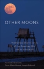 Other Moons : Vietnamese Short Stories of the American War and Its Aftermath - Book