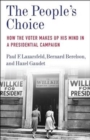 The People's Choice : How the Voter Makes Up His Mind in a Presidential Campaign - Book