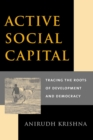 Active Social Capital : Tracing the Roots of Development and Democracy - eBook