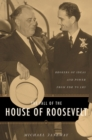 The Fall of the House of Roosevelt : Brokers of Ideas and Power from FDR to LBJ - eBook