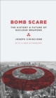 Bomb Scare : The History and Future of Nuclear Weapons - eBook