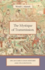 The Mystique of Transmission : On an Early Chan History and Its Context - eBook