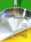 Kitchen Mysteries : Revealing the Science of Cooking - eBook