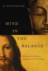 Mind in the Balance : Meditation in Science, Buddhism, and Christianity - eBook