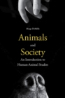 Animals and Society : An Introduction to Human-Animal Studies - eBook