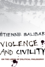 Violence and Civility : On the Limits of Political Philosophy - eBook