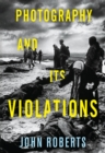 Photography and Its Violations - eBook