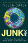 Junk DNA : A Journey Through the Dark Matter of the Genome - eBook