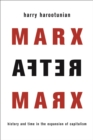 Marx After Marx : History and Time in the Expansion of Capitalism - eBook