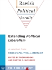 Extending Political Liberalism : A Selection from Rawls's Political Liberalism, edited by Thom Brooks and Martha C. Nussbaum - eBook