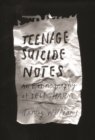 Teenage Suicide Notes : An Ethnography of Self-Harm - eBook