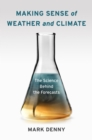 Making Sense of Weather and Climate : The Science Behind the Forecasts - eBook