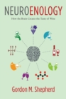 Neuroenology : How the Brain Creates the Taste of Wine - eBook