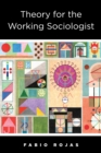 Theory for the Working Sociologist - eBook