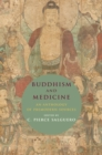 Buddhism and Medicine : An Anthology of Premodern Sources - eBook