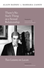 There's No Such Thing as a Sexual Relationship : Two Lessons on Lacan - eBook