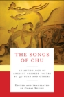 The Songs of Chu : An Anthology of Ancient Chinese Poetry by Qu Yuan and Others - eBook