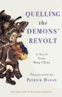 Quelling the Demons' Revolt : A Novel from Ming China - eBook