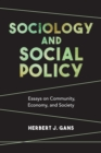 Sociology and Social Policy : Essays on Community, Economy, and Society - eBook