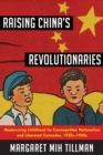 Raising China's Revolutionaries : Modernizing Childhood for Cosmopolitan Nationalists and Liberated Comrades, 1920s-1950s - eBook