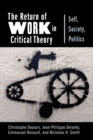 The Return of Work in Critical Theory : Self, Society, Politics - eBook