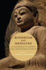 Buddhism and Medicine : An Anthology of Modern and Contemporary Sources - eBook