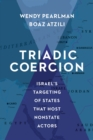 Triadic Coercion : Israel's Targeting of States That Host Nonstate Actors - eBook