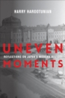Uneven Moments : Reflections on Japan's Modern History - eBook