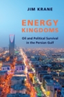 Energy Kingdoms : Oil and Political Survival in the Persian Gulf - eBook