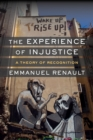 The Experience of Injustice : A Theory of Recognition - eBook