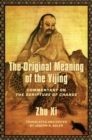 The Original Meaning of the Yijing : Commentary on the Scripture of Change - eBook