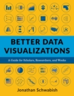 Better Data Visualizations : A Guide for Scholars, Researchers, and Wonks - eBook