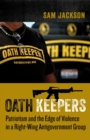 Oath Keepers : Patriotism and the Edge of Violence in a Right-Wing Antigovernment Group - eBook