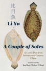 A Couple of Soles : A Comic Play from Seventeenth-Century China - eBook