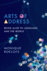 Arts of Address : Being Alive to Language and the World - eBook