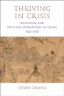 Thriving in Crisis : Buddhism and Political Disruption in China, 1522-1620 - eBook