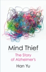 Mind Thief : The Story of Alzheimer's - eBook
